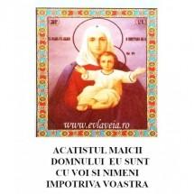 Acatistul Maicii Domnului Eu sunt cu voi si nimeni impotriva voastra